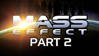 Mass Effect Gameplay Walkthrough - Part 2 Geth, Bombs and Prothean Beacon Let's Play