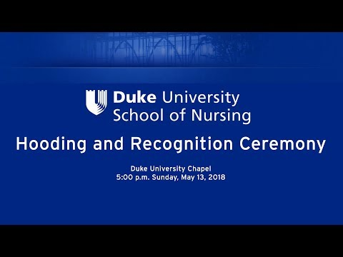 2018 Duke School of Nursing Hooding and Recognition Ceremony