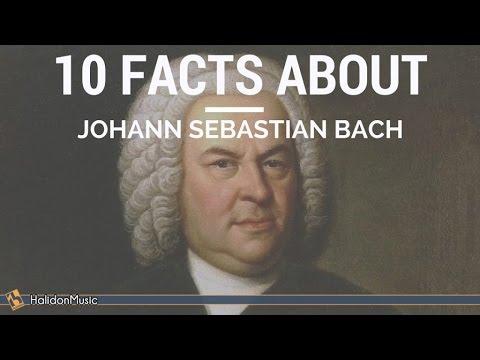 Bach  10 facts about Johann Sebastian Bach  Classical Music History