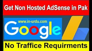 How To Get Non Hosted AdSense Account On New Website No Traffic Requirments