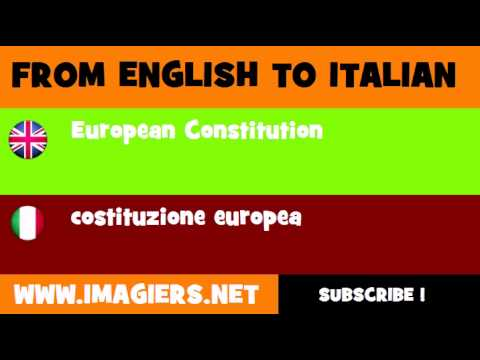 FROM ENGLISH TO ITALIAN = European Constitution