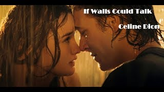 If Walls Could Talk - Celine Dion