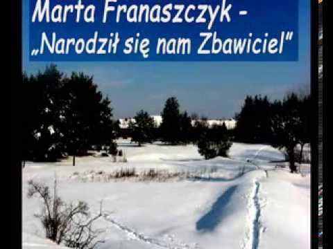Narodził się nam Zbawiciel - kolęda staropolska - MARTA FRANASZCZYK