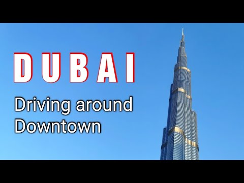 DubaI – Driving Around Downtown 4th March 2021