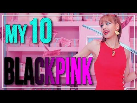 My TOP 10 BLACKPINK SONGS | kpop stups' my10