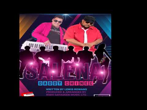 Daddy Chinee - Salena (2019 Chutney Soca)