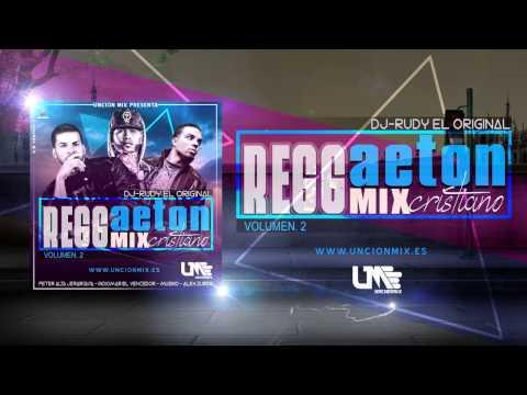 New!!! Reggaeton Mix Cristiano 2017 Dj Rudy en Unción Mix