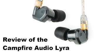 Short Review of the Campfire Audio Lyra Earphone