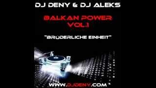 DJ Deny & DJ Aleks - Balkan Power