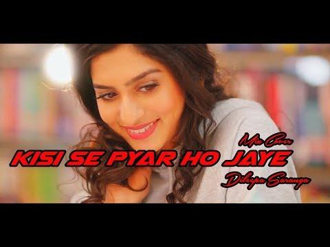 Kisi Se Pyar Ho Jaye Mix Cover | Dileepa Saranga