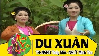 [Chèo Cổ Karaoke] Du Xuân - NSND Thúy Mùi ft. NSƯT Minh Thu