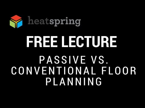 Free Lecture: Passive vs. Conventional Floor Planning