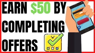 Earn $50 every day by completing offers (make money online)