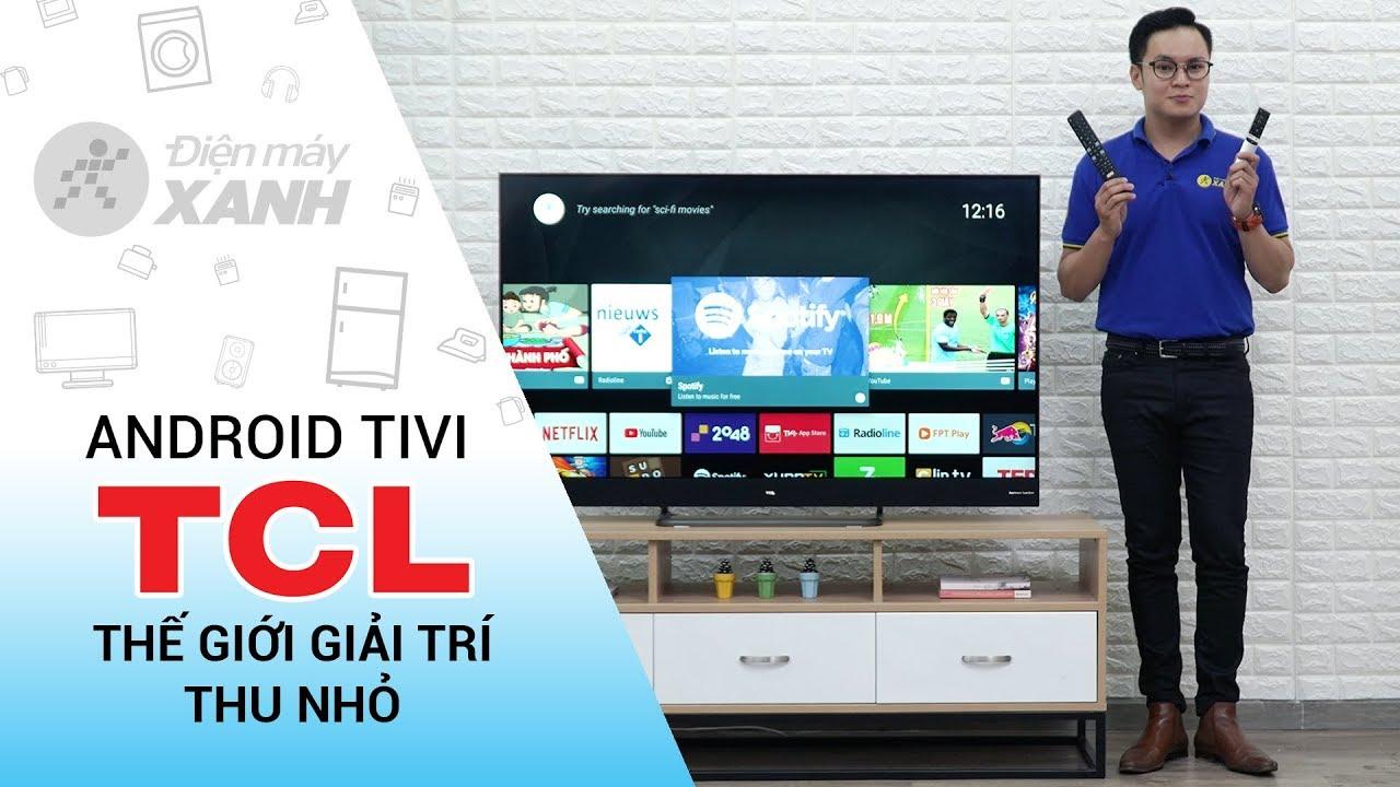 Android Tivi QLED TCL 55 inch L55X4: Thế giới giải trí thu nhỏ