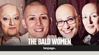 """The bald women: """"If hair was essential it would grow on the inside"""""""