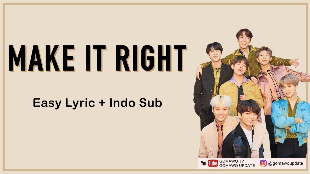 Get What Done Make It Right How You >> Bts Ft Ed Sheeran Make It Right Easy Lyrics By Gomawo Indo Sub