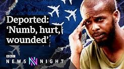 Deported to Jamaica: 'I was panicking, crying' – BBC Newsnight