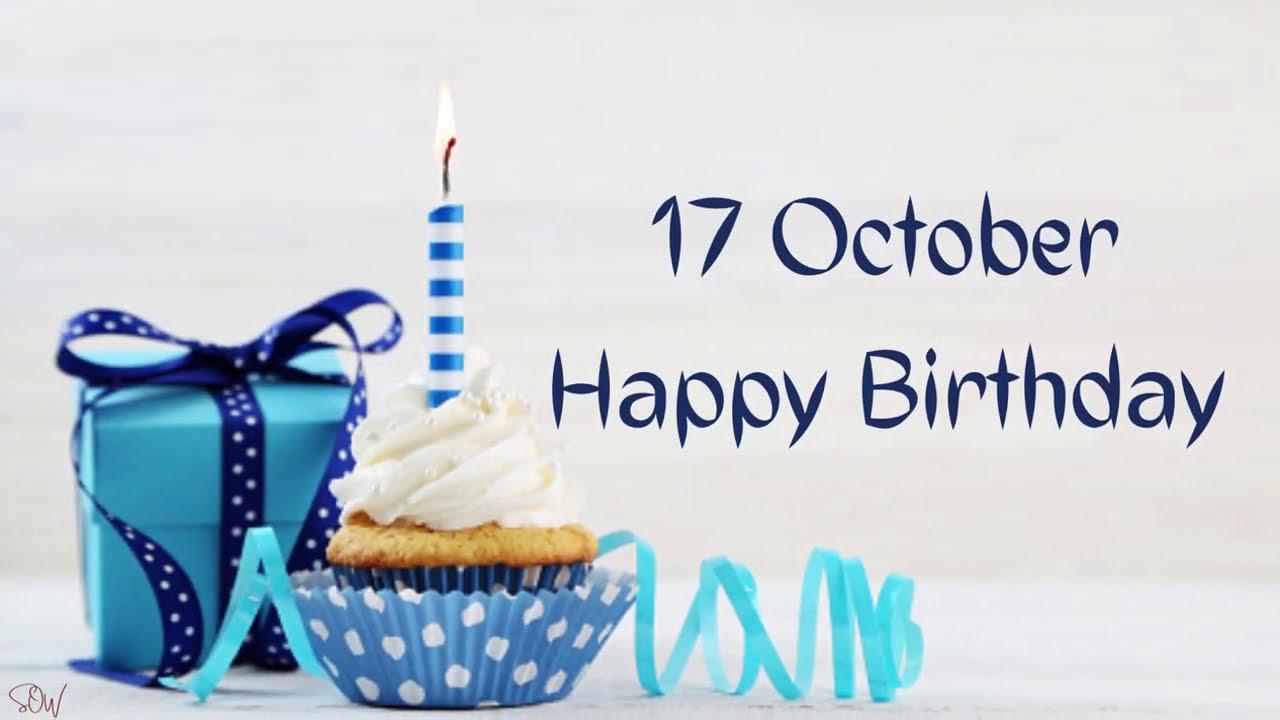 17 October Special Birthday Wishes Happy Birthday Song Birthday Wishes Status Youtube