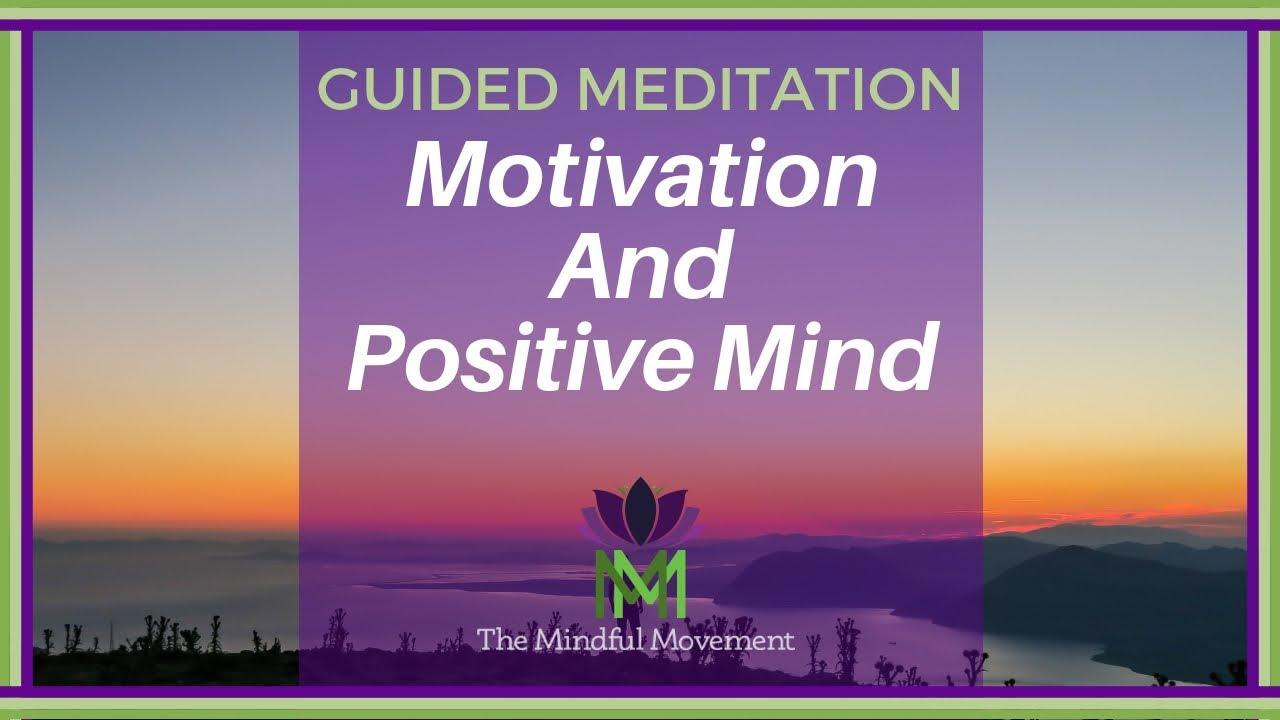 10 Minute Meditation for Motivation and Building a Positive Mindset