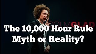 Is The 10,000 Hour Rule Myth or Reality?