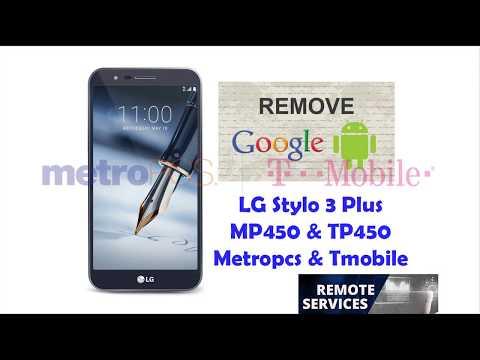 Remove Google Account FRP LG Stylo 3 Plus MP450 TP450 MetroPCS T