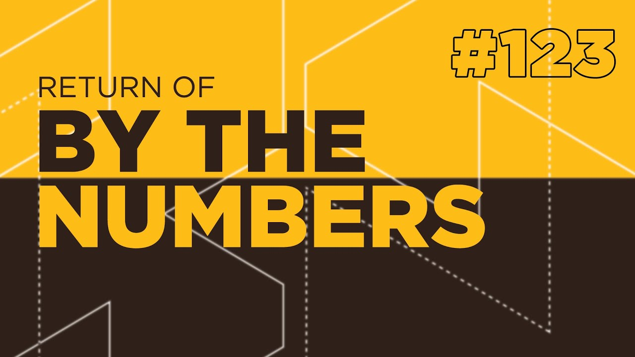 Return Of By The Numbers #123