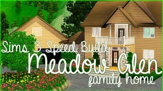 Meadow Glen Family Home - The Sims 3 Speed Build