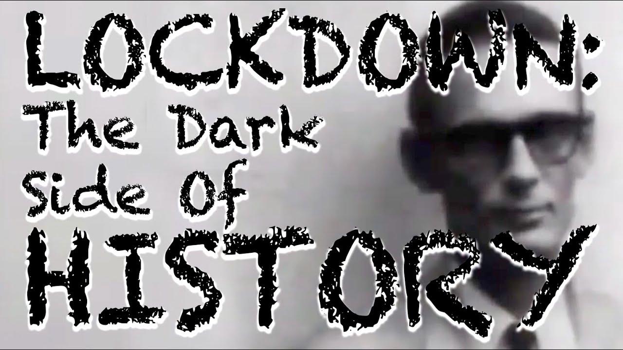 Lockdown: The Dark Side of History