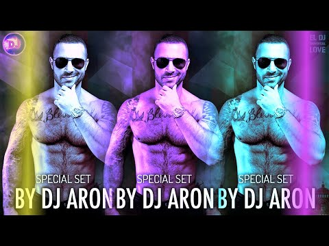 DJ ARON - NEW SPECIAL SET MEXICO 2018