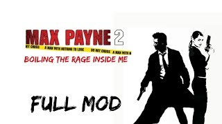 Max Payne 2 Boiling The Rage Inside Me Walkthrough Gameplay & Ending (PC Mod)