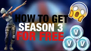 *NEW* HOW TO GET SEASON 3 BATTLE PASS FOR FREE ON FORTNITE!!| 100% CONFIRMED PS4 AND XBOX| MUST WATCH