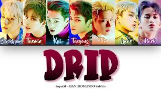 SuperM - Drip COLOR CODED HAN|ROM|INDO Subtitle |By: #Ren_918