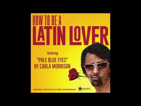 """Pale Blue Eyes - Carla Morrison """"How To Be A Latin Lover"""" Soundtrack"""
