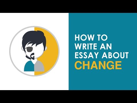 How to Write an Essay about Change - ANY Change