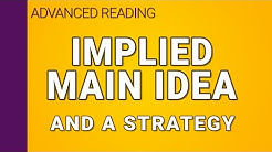 Implied main ideas and a reading strategy to figure them out