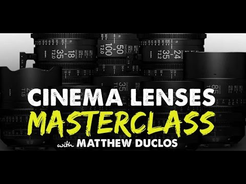 Cinema Lenses MasterClass with Matthew Duclos  - IFH 147