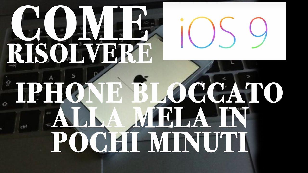 Come Risolvere Iphone Bloccato Alla Mela Ios 910 Ita Youtube