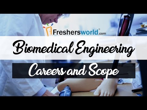 Careers And Scope Of Biomedical Engineering – Salary, Top Recruiters, Institutes, Work Profiles