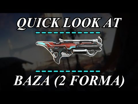 Warframe - Quick Look At : Baza (2 Forma)