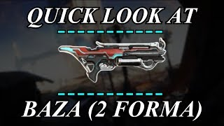 Warframe - Quick Look At  Baza 2 Forma