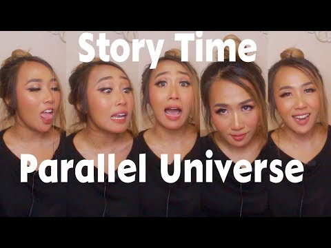 STORY TIME : Parallel Universe