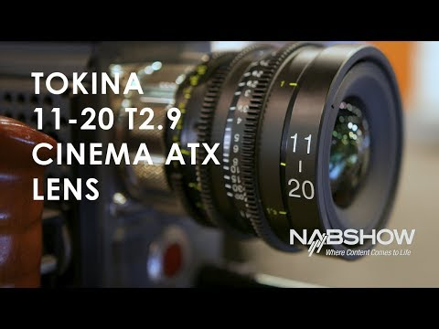 A Quick Overview on the Tokina 11-20mm T2.9 | NAB 2018