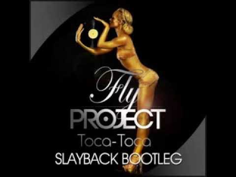 Fly Project - Toca Toca (Slayback Bootleg)