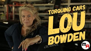Torquing Cars with Lou Bowden