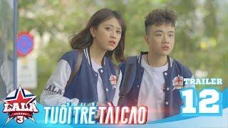 LA LA SCHOOL | Trailer TẬP 12 | Season 3 : TUỔI TRẺ TÀI CAO | Phim Học Đường Âm Nhạc 2019