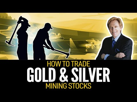 How To Invest in Gold & Silver Mining Stocks