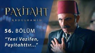 """""""Yeni vazifen, Payitahttır…"""" - Payitaht Abdülhamid 56. Bölüm"""