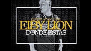 Dónde estás - Eiby Lion | Video lyric