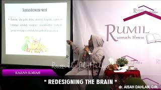 REDESIGNING THE BRAIN - KAJIAN ILMIAH - DR. AISAH DAHLAN, CHt.