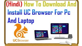 Gambar cover (Hindi/हिंदी ) How To Download And Install UC Browser For Pc And Laptop